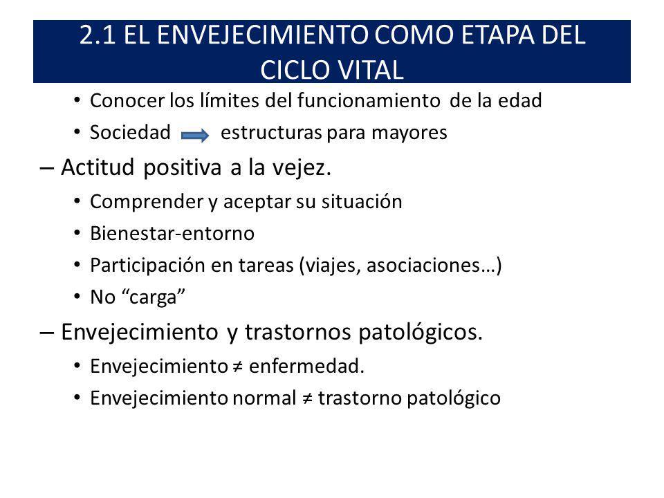 2.1 EL ENVEJECIMIENTO COMO ETAPA DEL CICLO VITAL 2.1.2 Teorías explicativas de la vejez.