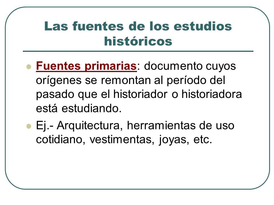 Fuentes secundarias la interpretación escrita hecha más tarde por historiadores que se ocuparon de un determinado período del pasado.
