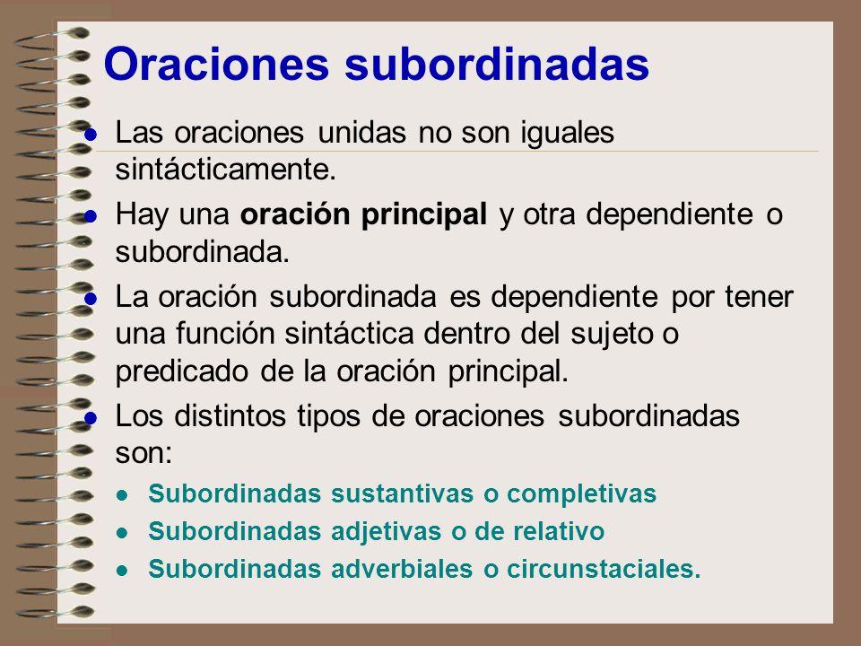 PROPOSICIONES SUBORDINADAS SUSTANTIVAS EN FUNCIÓN DE SUJETO Cuando el verbo de la subordinada sustantiva aparece en infinitivo va introducida sin nexo.
