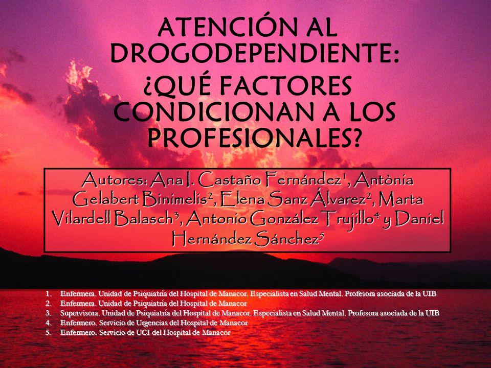 ATENCIÓN AL DROGODEPENDIENTE: ¿QUÉ FACTORES CONDICIONAN A LOS PROFESIONALES.