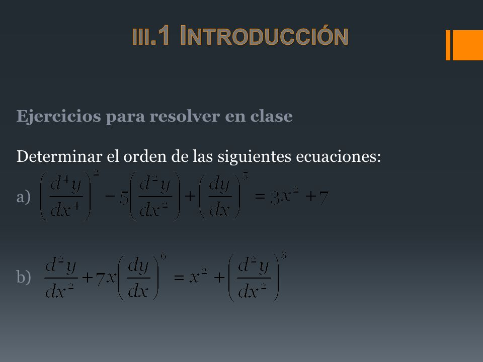Ejemplo Comprobar que la y=x 2 +C no es solución de la ecuación diferencial Solución 1.Observando la ecuación diferencial vemos que aparece una derivada por lo tanto, encontramos su valor derivando la supuesta solución.