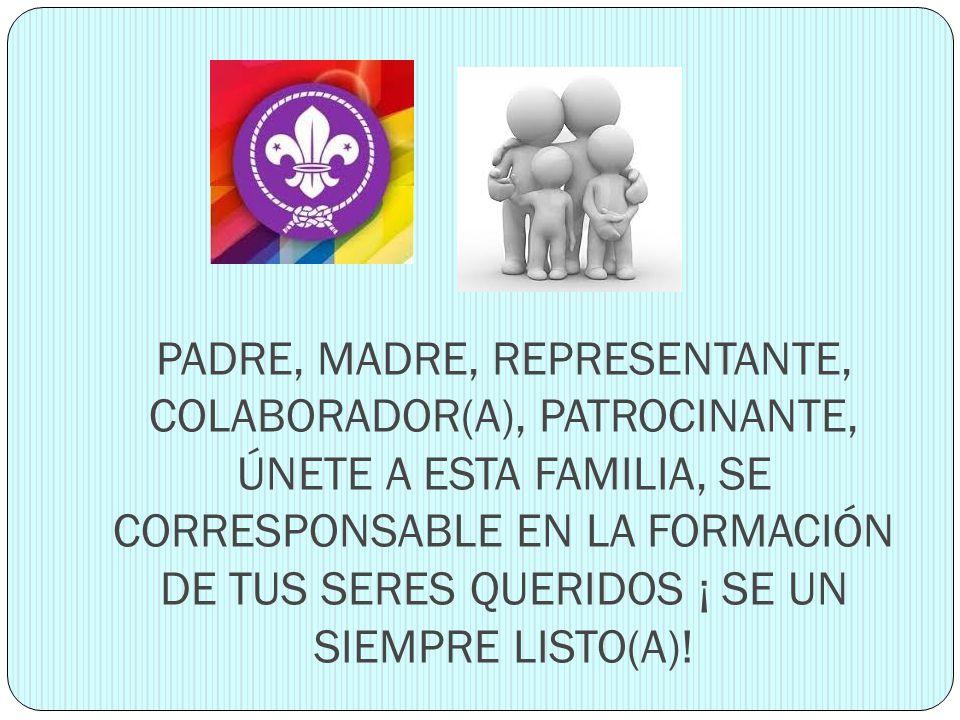PADRE, MADRE, REPRESENTANTE, COLABORADOR(A), PATROCINANTE, ÚNETE A ESTA FAMILIA, SE CORRESPONSABLE EN LA FORMACIÓN DE TUS SERES QUERIDOS ¡ SE UN SIEMP
