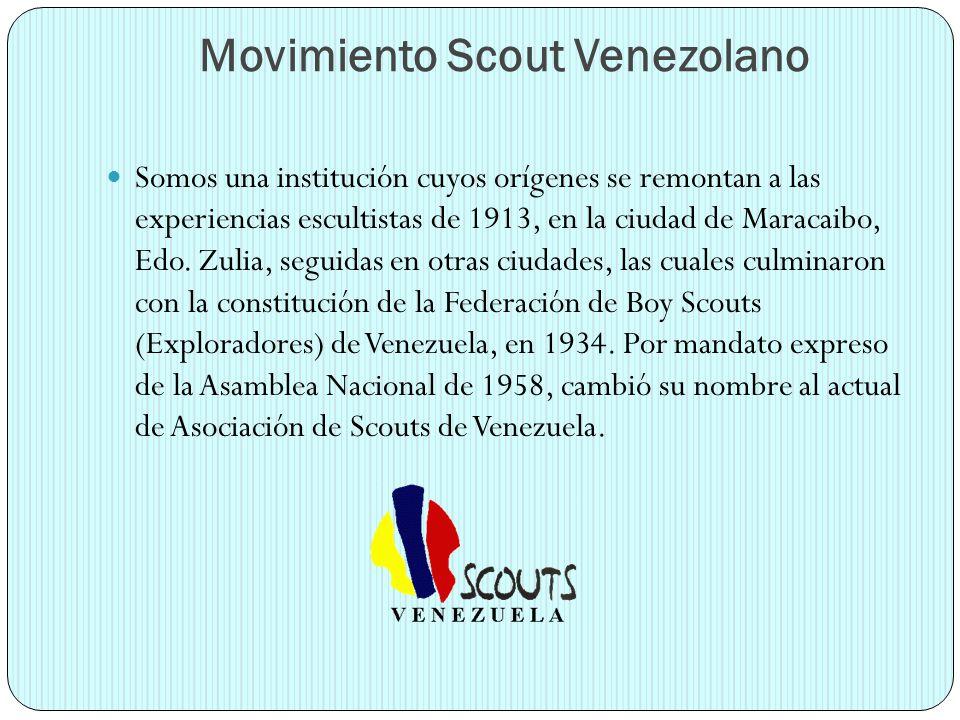 Movimiento Scout Venezolano Somos una institución cuyos orígenes se remontan a las experiencias escultistas de 1913, en la ciudad de Maracaibo, Edo. Z