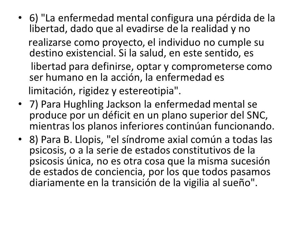 9) Según Adolf Meyer, la enfermedad mental es una respuesta psicobiológica a la situación vital especial y compleja, dentro de la cual es colocado un individuo .