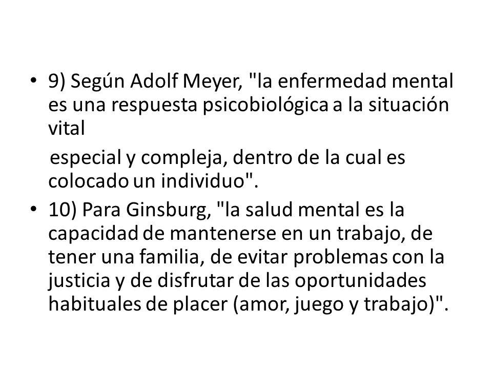 9) Según Adolf Meyer,