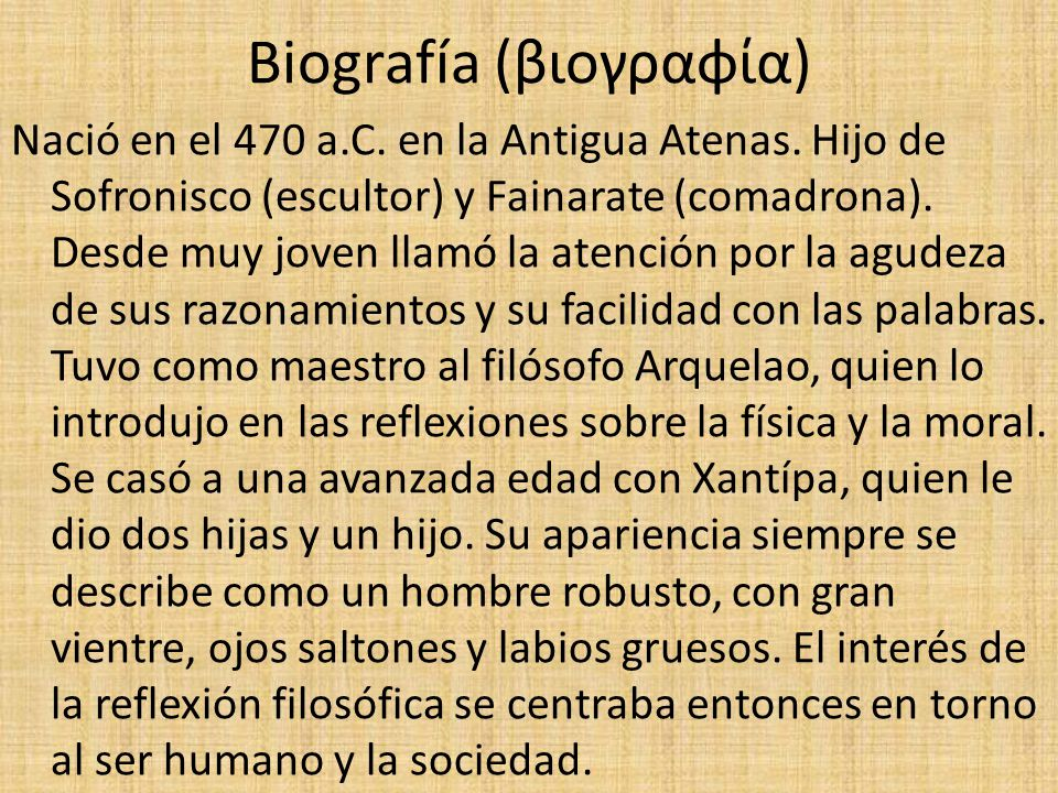 Biografía (βιογραφία) Nació en el 470 a.C.en la Antigua Atenas.