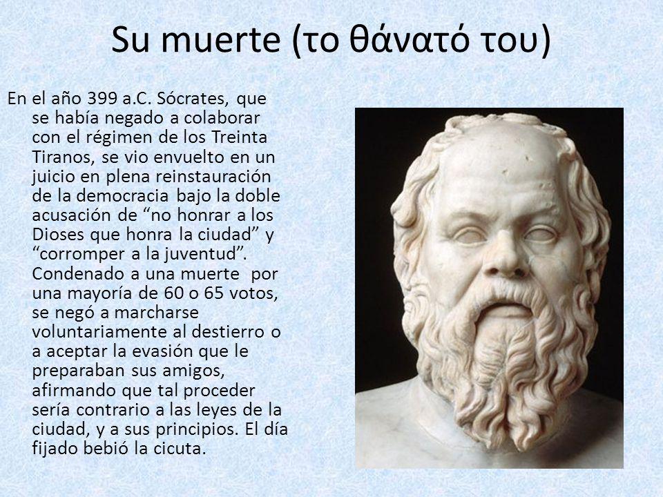 Su muerte (το θάνατό του) En el año 399 a.C.