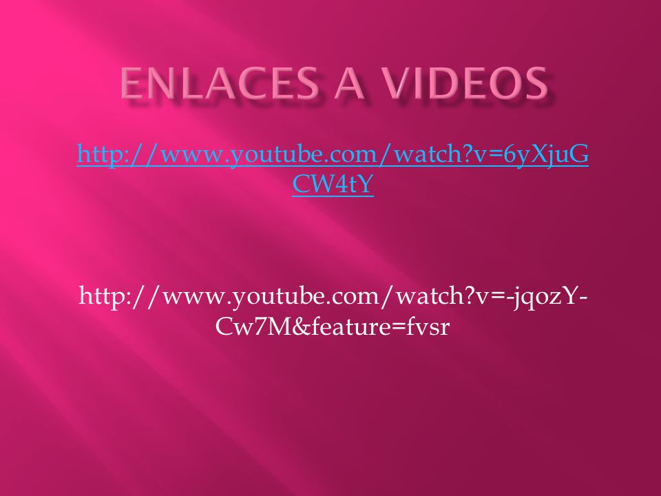 http://www.youtube.com/watch?v=6yXjuG CW4tY http://www.youtube.com/watch?v=-jqozY- Cw7M&feature=fvsr