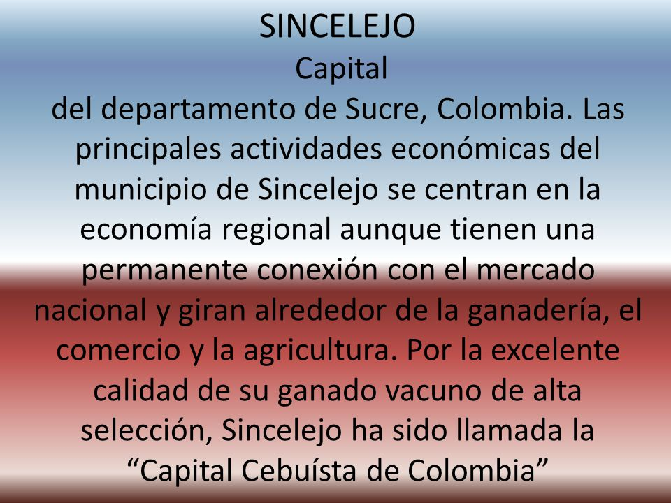 SINCELEJO Capital del departamento de Sucre, Colombia.