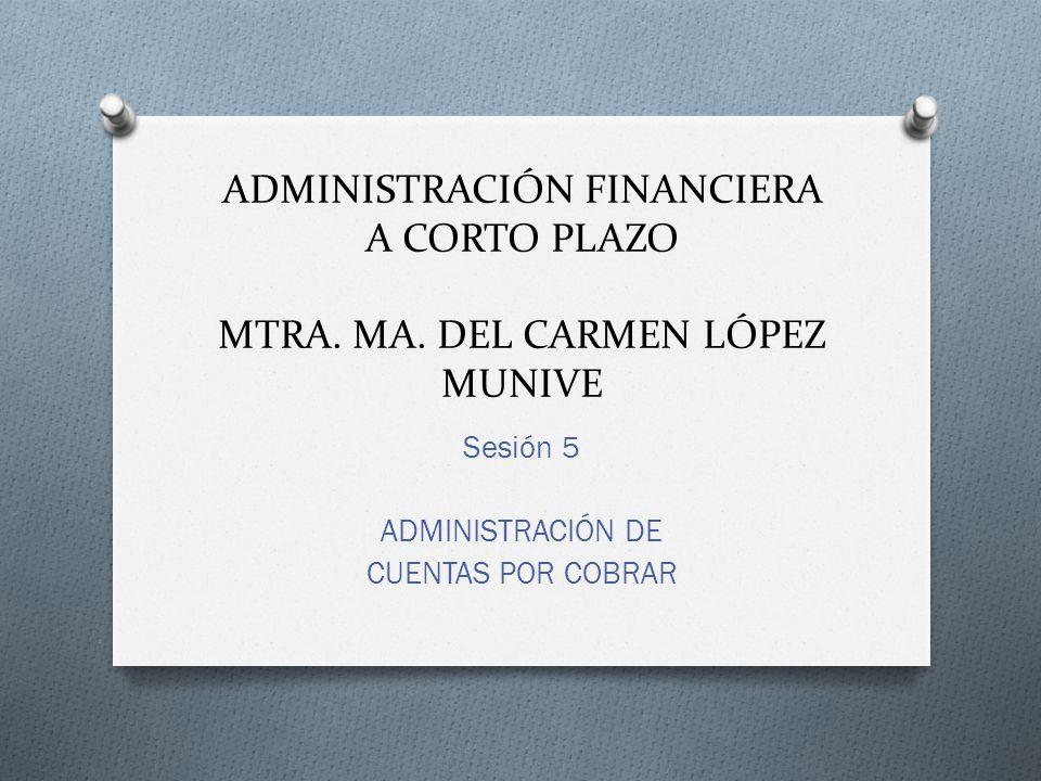 ADMINISTRACIÓN FINANCIERA A CORTO PLAZO MTRA.MA.