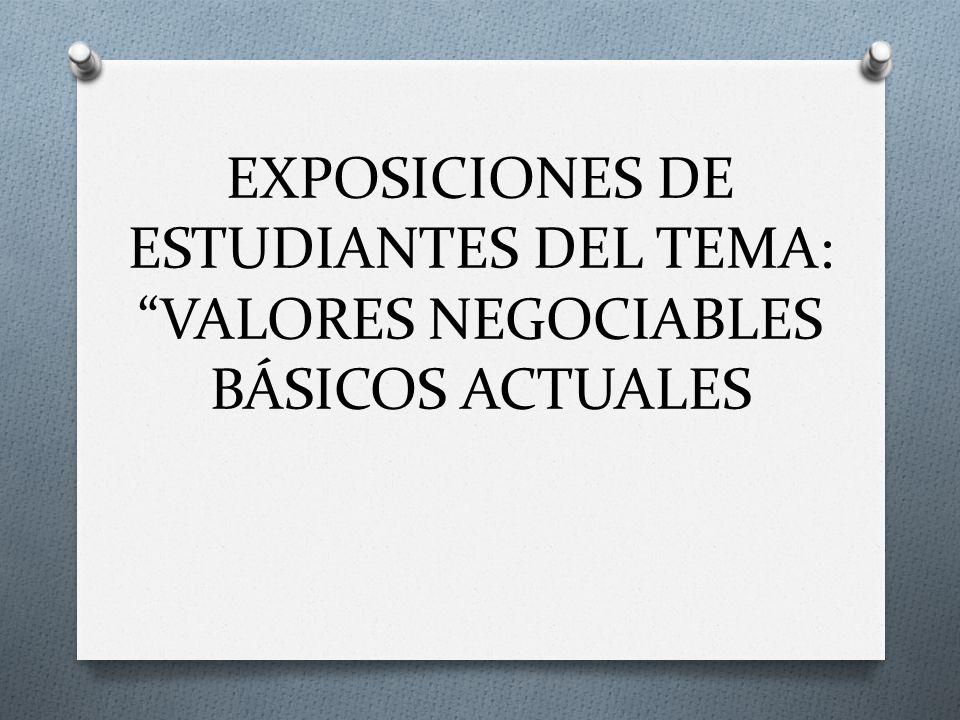 EXPOSICIONES DE ESTUDIANTES DEL TEMA: VALORES NEGOCIABLES BÁSICOS ACTUALES