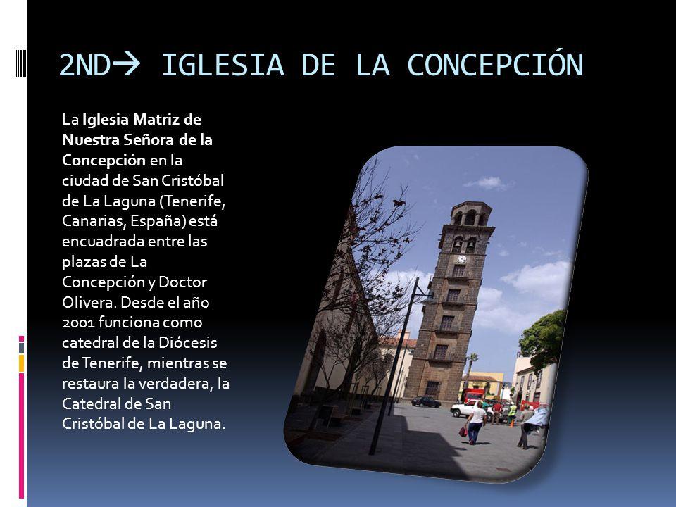 2ND IGLESIA DE LA CONCEPCIÓN La Iglesia Matriz de Nuestra Señora de la Concepción en la ciudad de San Cristóbal de La Laguna (Tenerife, Canarias, Espa