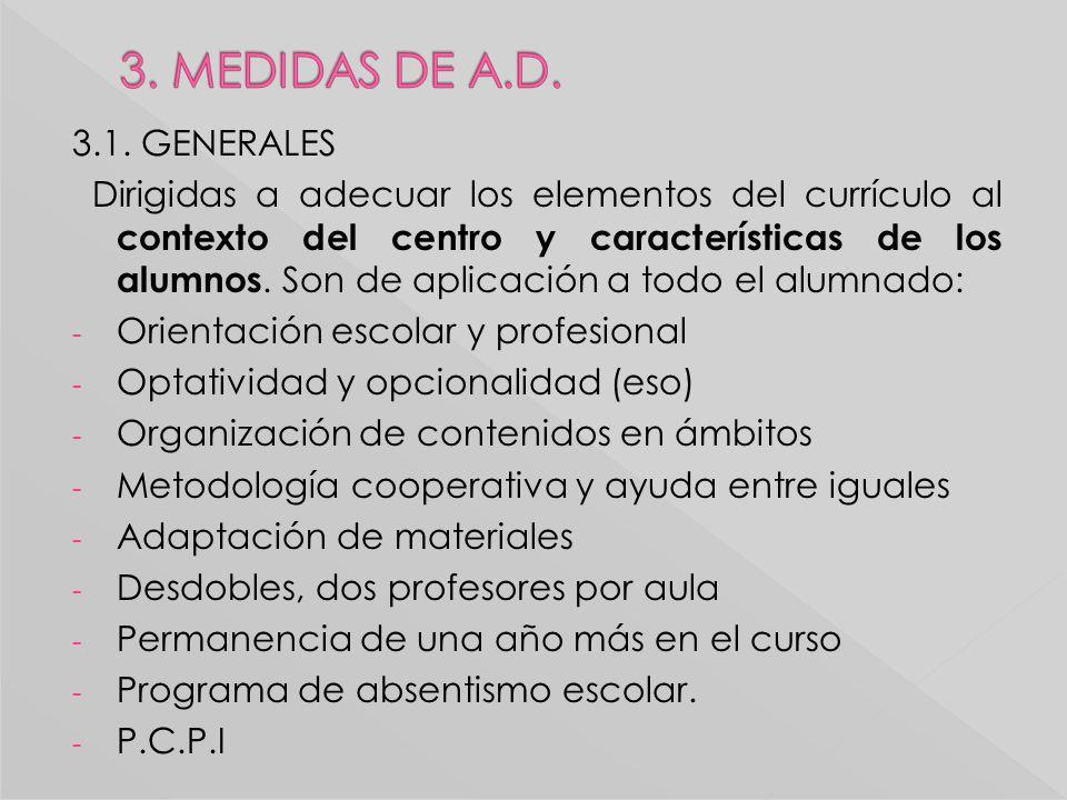 3.1. GENERALES Dirigidas a adecuar los elementos del currículo al contexto del centro y características de los alumnos. Son de aplicación a todo el al