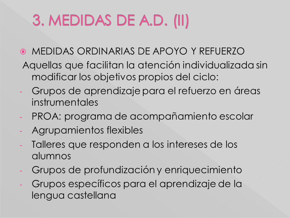 MEDIDAS EXTRAORDINARIAS: las que introducen modificaciones en el currículo ordinario para adaptarse a las singularidades del alumno y que exigen la evaluación psicopedagógica y el dictamen de escolarización - P.T.I.