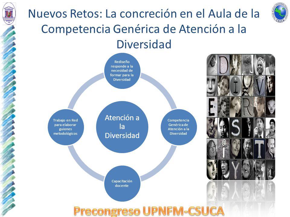 Nuevos Retos: La concreción en el Aula de la Competencia Genérica de Atención a la Diversidad Atención a la Diversidad Rediseño responde a la necesida