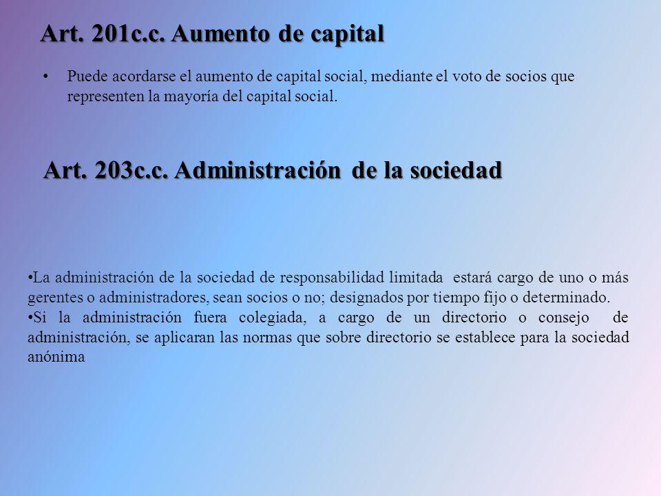 Art. 201c.c. Aumento de capital Puede acordarse el aumento de capital social, mediante el voto de socios que representen la mayoría del capital social