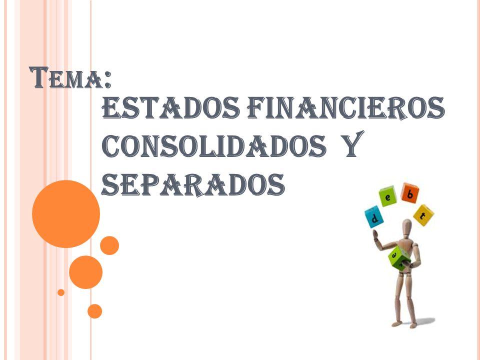 T EMA : ESTADOS FINANCIEROS CONSOLIDADOS Y SEPARADOS