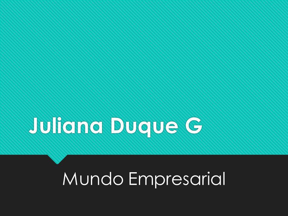 Juliana Duque G Mundo Empresarial