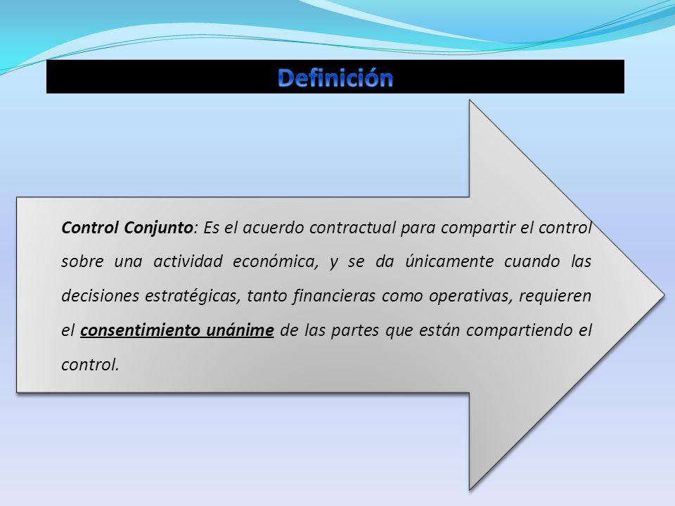 Control Conjunto: Es el acuerdo contractual para compartir el control sobre una actividad económica, y se da únicamente cuando las decisiones estratég