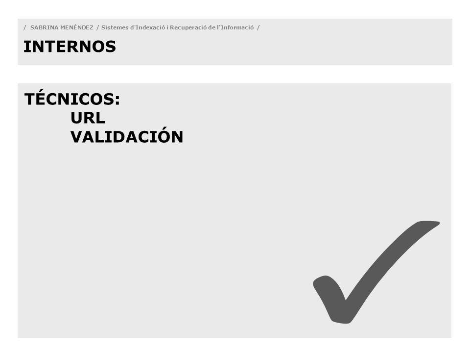 / SABRINA MENÉNDEZ / Sistemes d Indexació i Recuperació de l Informació / INTERNOS TÉCNICOS: URL VALIDACIÓN