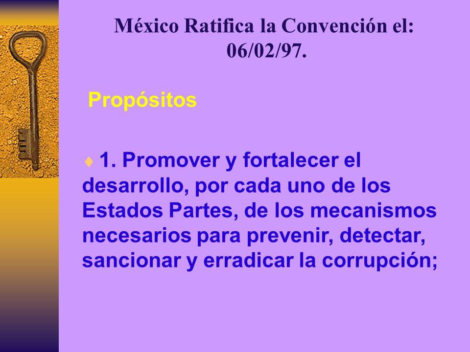 México Ratifica la Convención el: 06/02/97.Propósitos 1.
