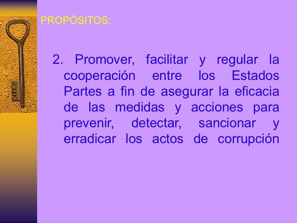 Actos de Corrupción.La presente Convención es aplicable a los siguientes actos de corrupción: a.