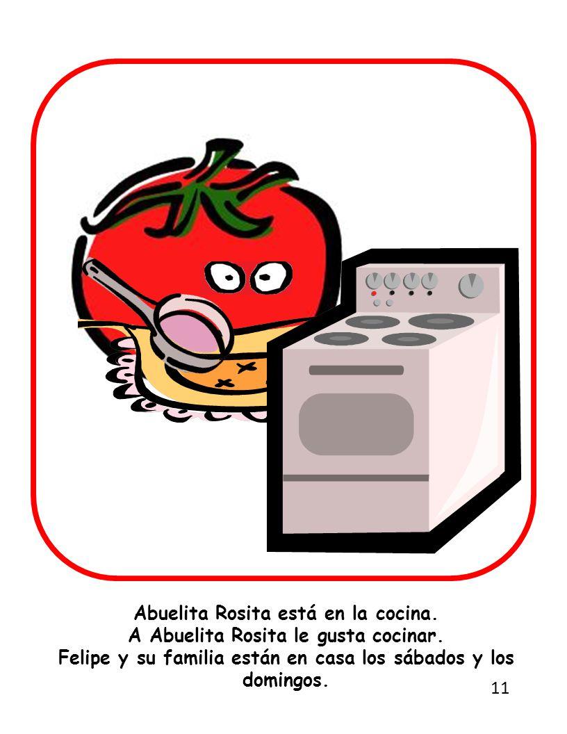 Abuelita Rosita está en la cocina. A Abuelita Rosita le gusta cocinar.