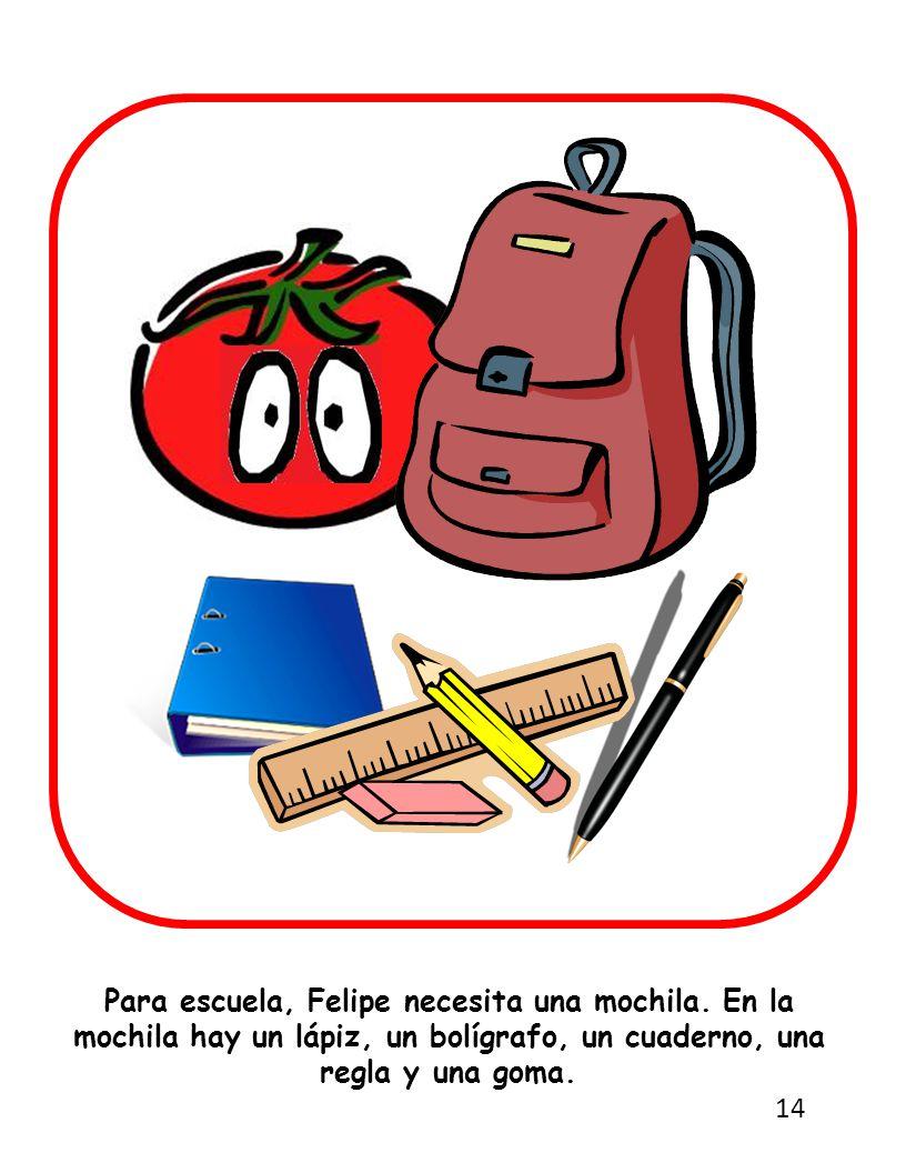 Para escuela, Felipe necesita una mochila.