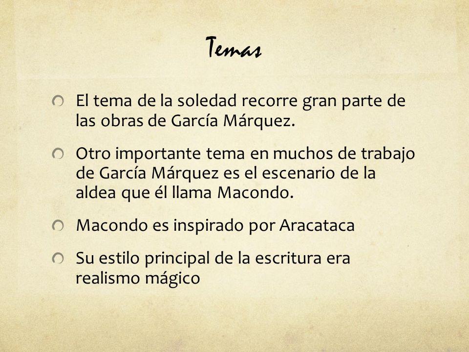 Temas El tema de la soledad recorre gran parte de las obras de García Márquez.