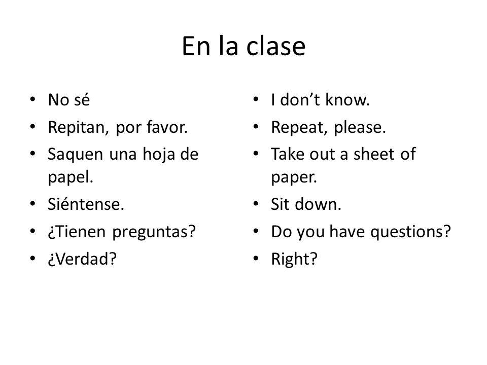 En la clase No sé Repitan, por favor.Saquen una hoja de papel.
