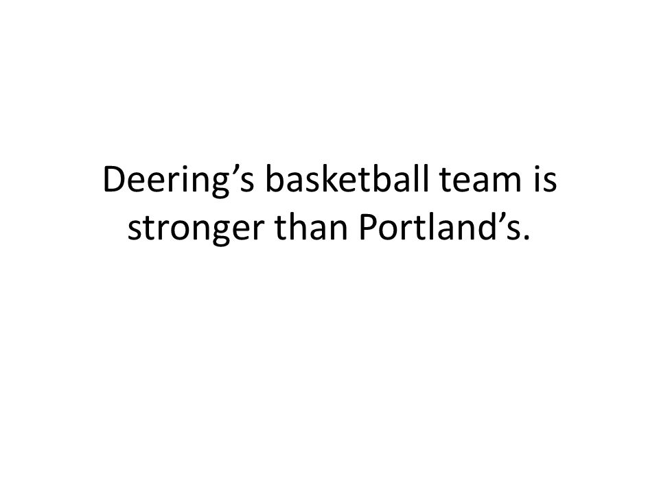 Deerings basketball team is stronger than Portlands.