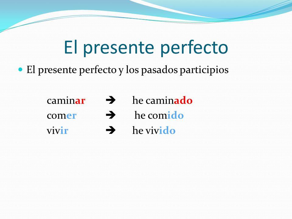El imperfecto Verbos regulares en el imperfecto tocar aprender asistir tocaba aprendía asistía Verbos irregulares en el imperfecto serirver eraibaveía