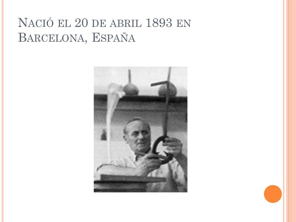 N ACIÓ EL 20 DE ABRIL 1893 EN B ARCELONA, E SPAÑA