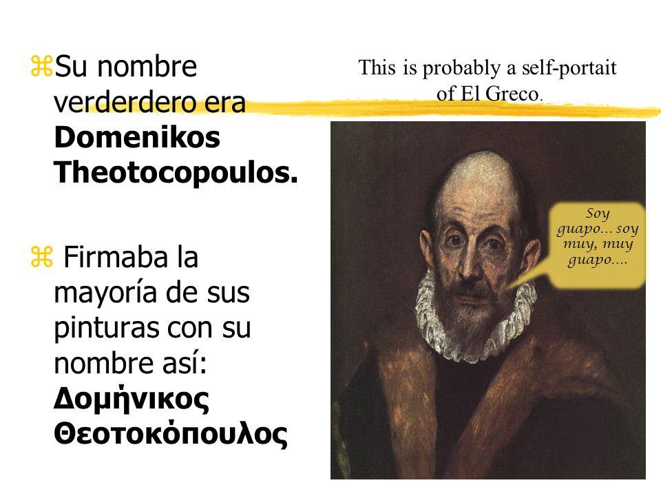 zSu nombre verderdero era Domenikos Theotocopoulos.