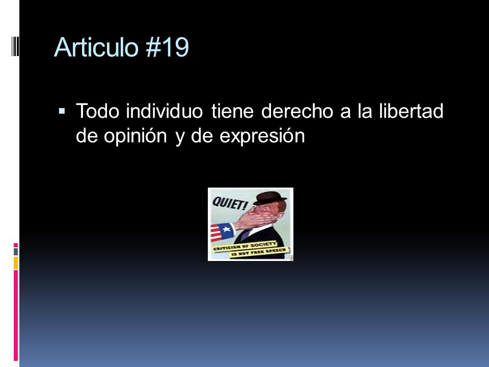 Articulo #19 Todo individuo tiene derecho a la libertad de opinión y de expresión