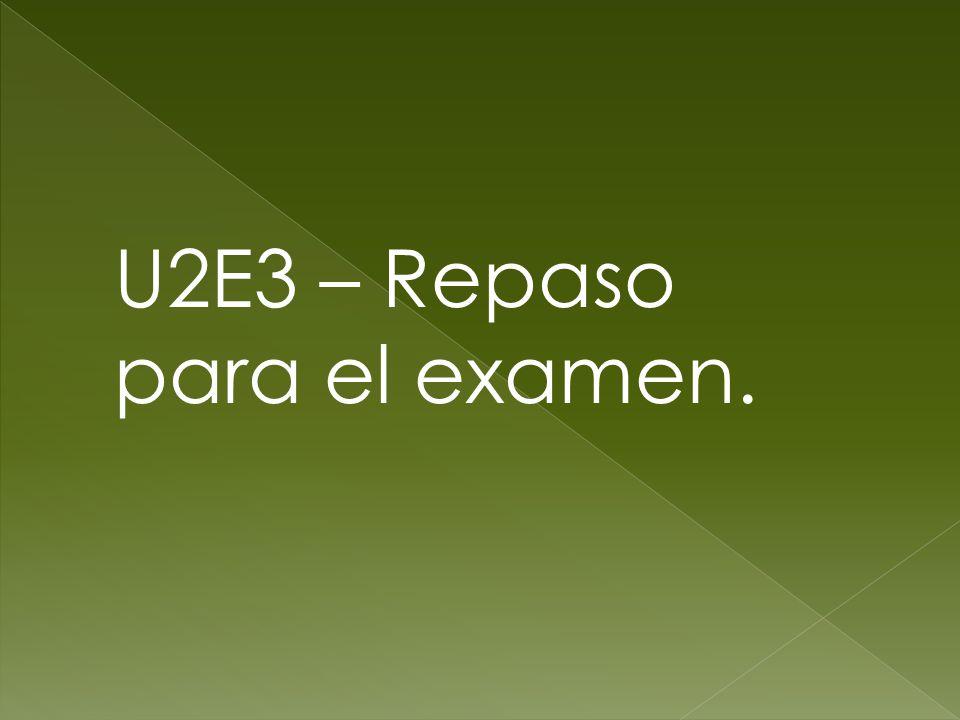U2E3 – Repaso para el examen.