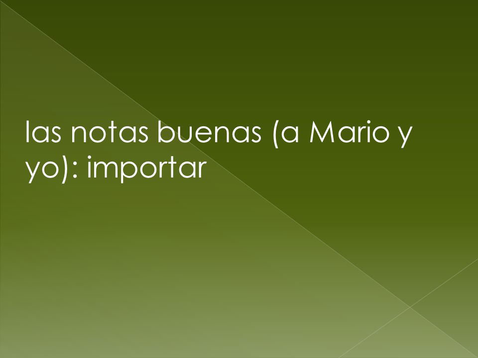 las notas buenas (a Mario y yo): importar