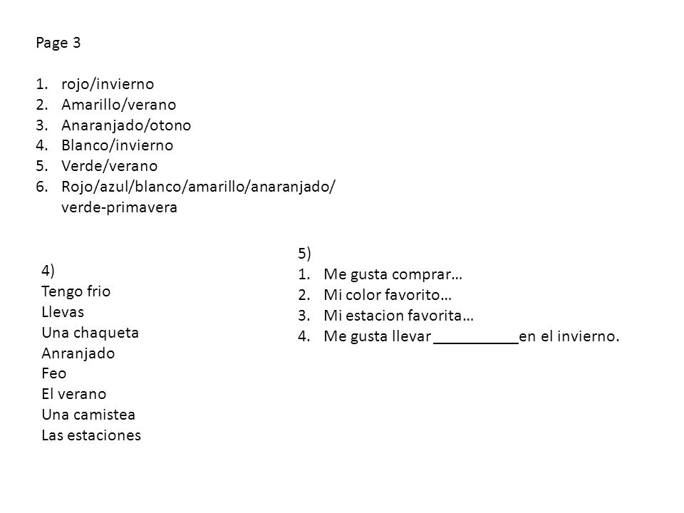 Page 3 1.rojo/invierno 2.Amarillo/verano 3.Anaranjado/otono 4.Blanco/invierno 5.Verde/verano 6.Rojo/azul/blanco/amarillo/anaranjado/ verde-primavera 4