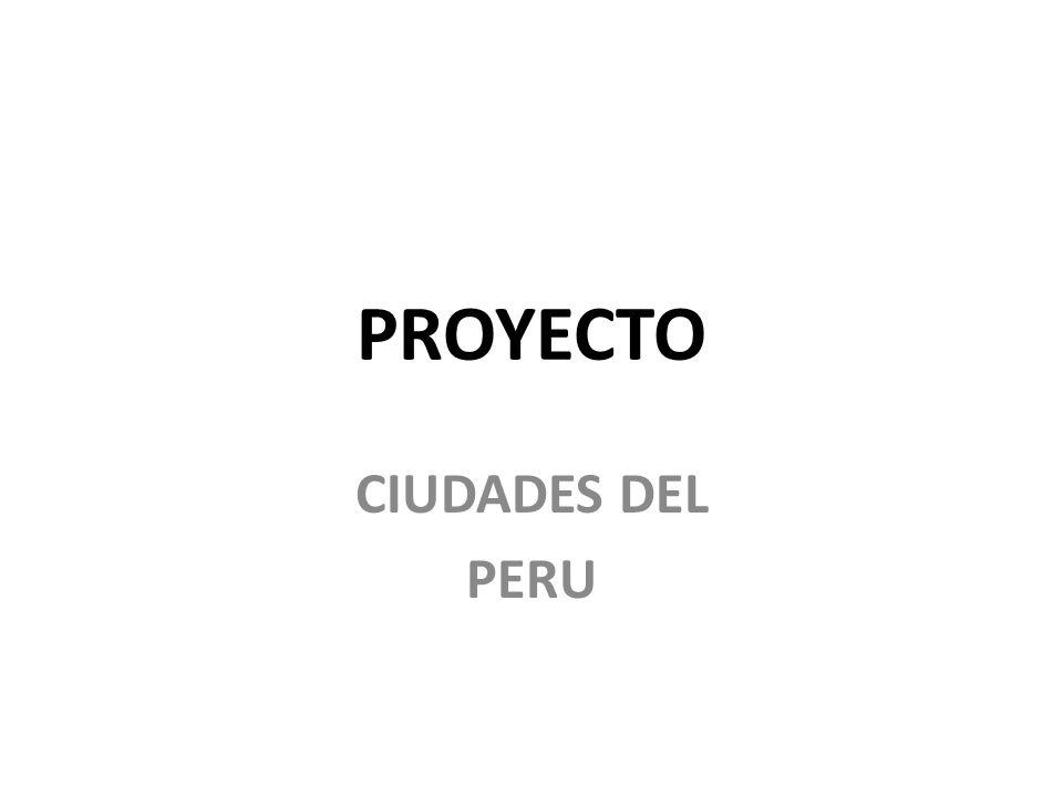 PROYECTO CIUDADES DEL PERU