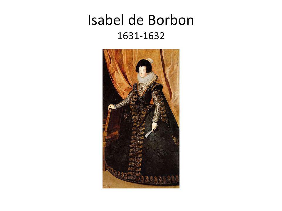 Isabel de Borbon 1631-1632
