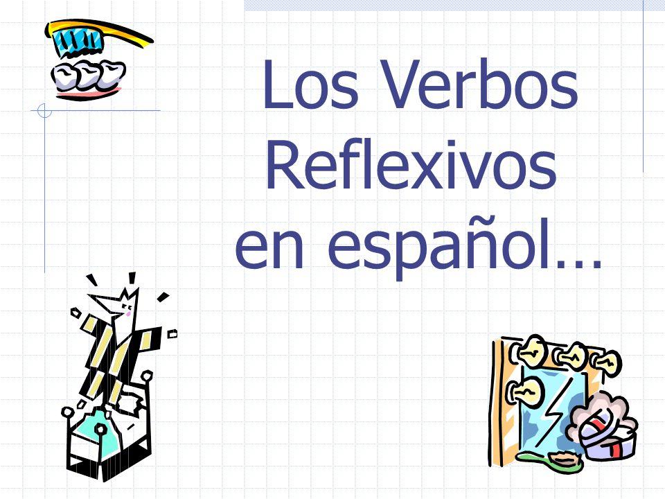 Los Verbos Reflexivos en español…