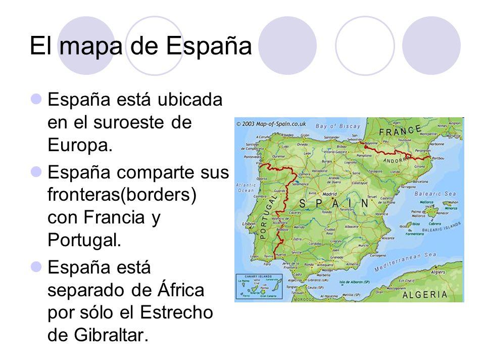 El mapa de España España está ubicada en el suroeste de Europa. España comparte sus fronteras(borders) con Francia y Portugal. España está separado de