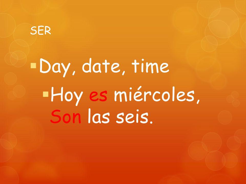 SER Day, date, time Hoy es miércoles, Son las seis.