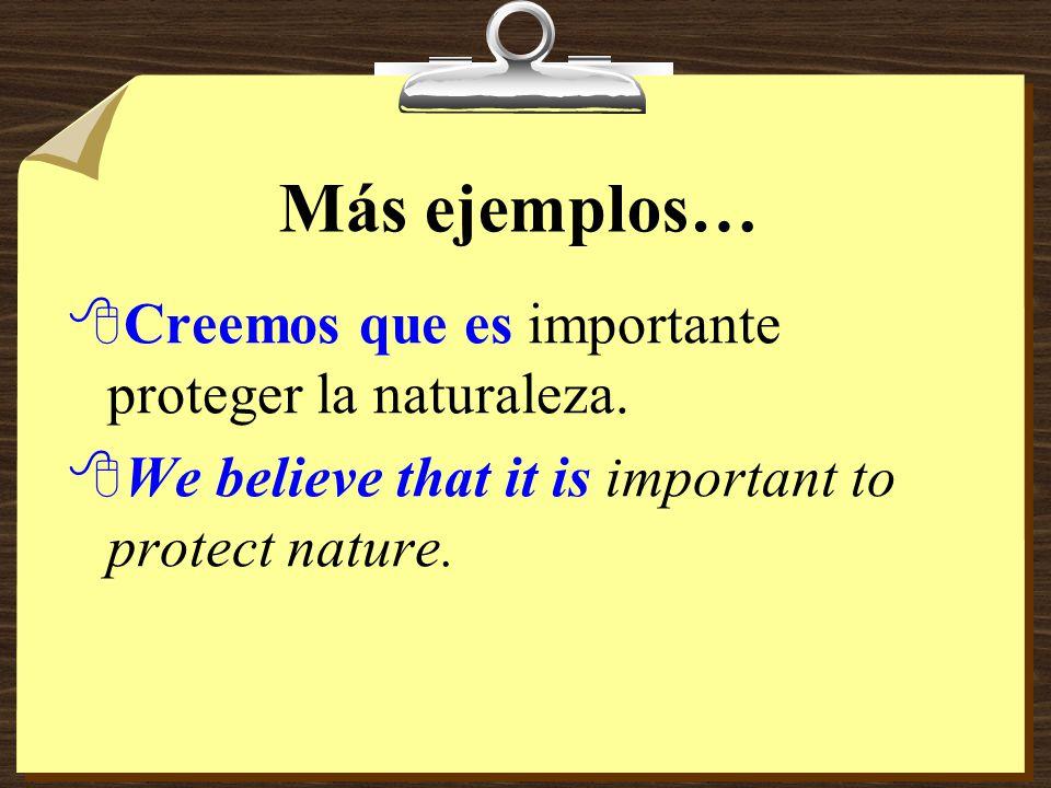 Ejemplos… 8Estoy seguro de que destruyen los bosques.