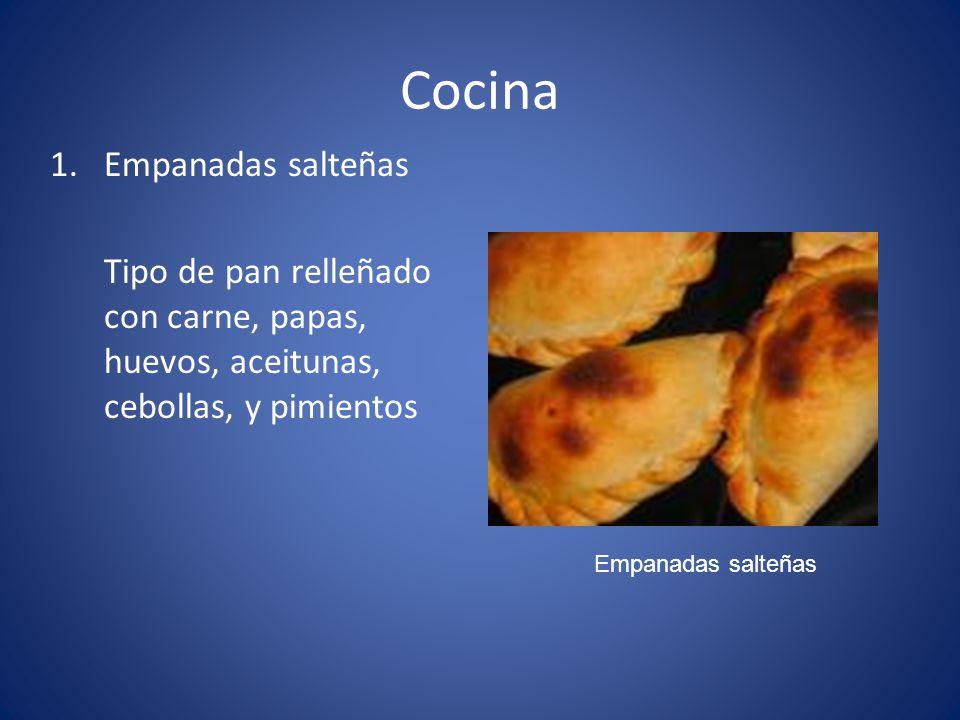 Cocina 1.Empanadas salteñas Tipo de pan relleñado con carne, papas, huevos, aceitunas, cebollas, y pimientos Empanadas salteñas