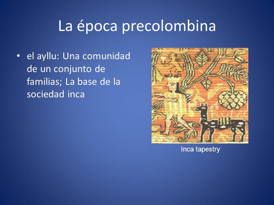 La época precolombina el ayllu: Una comunidad de un conjunto de familias; La base de la sociedad inca Inca tapestry