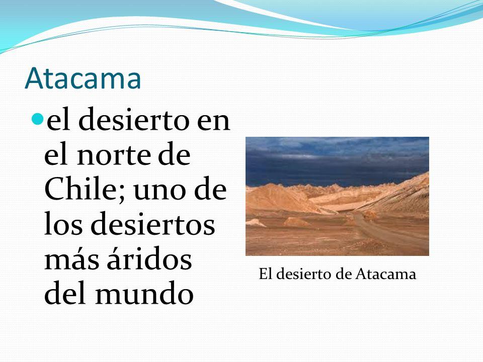 Atacama el desierto en el norte de Chile; uno de los desiertos más áridos del mundo El desierto de Atacama
