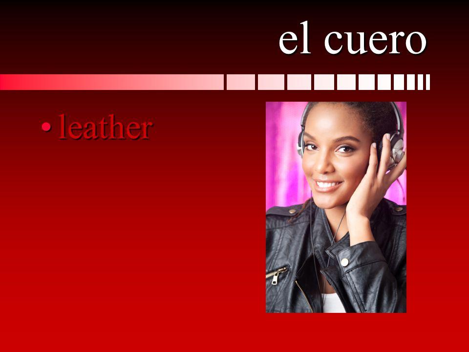 el cuero leatherleather