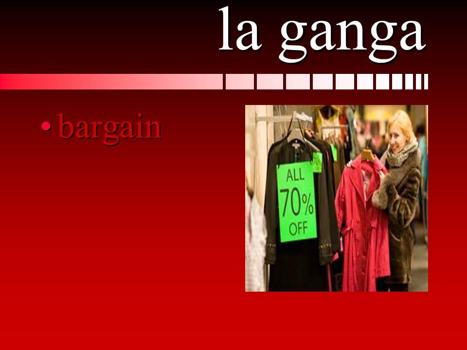 la ganga bargainbargain