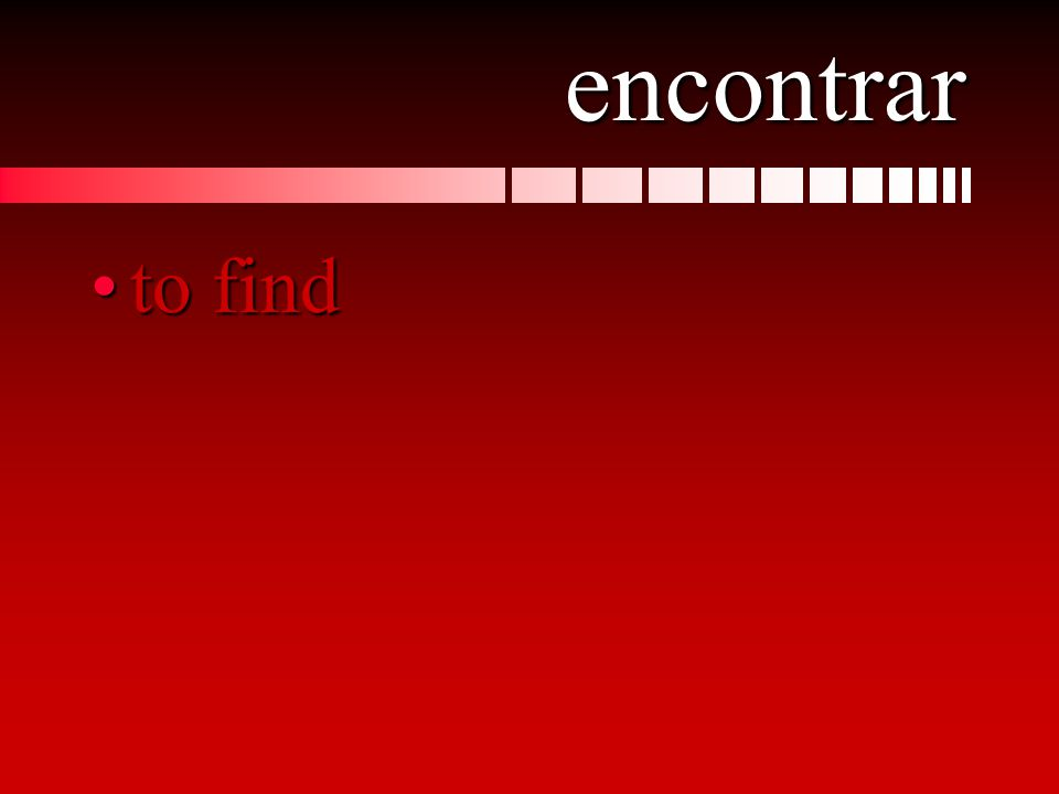 encontrar to findto find